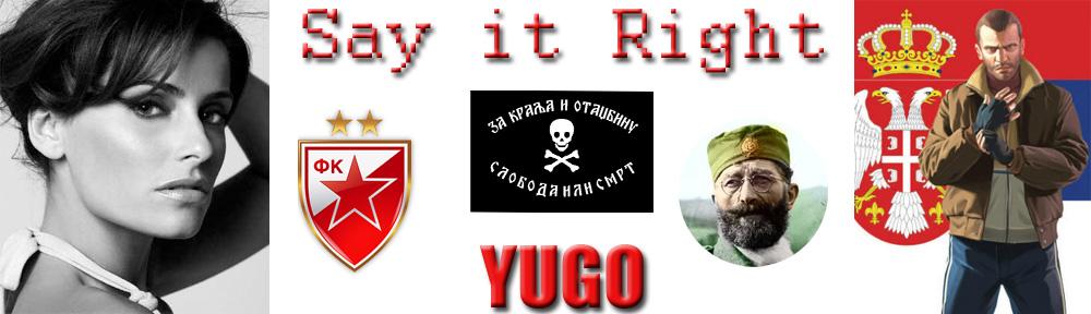 Say it Right Yugo